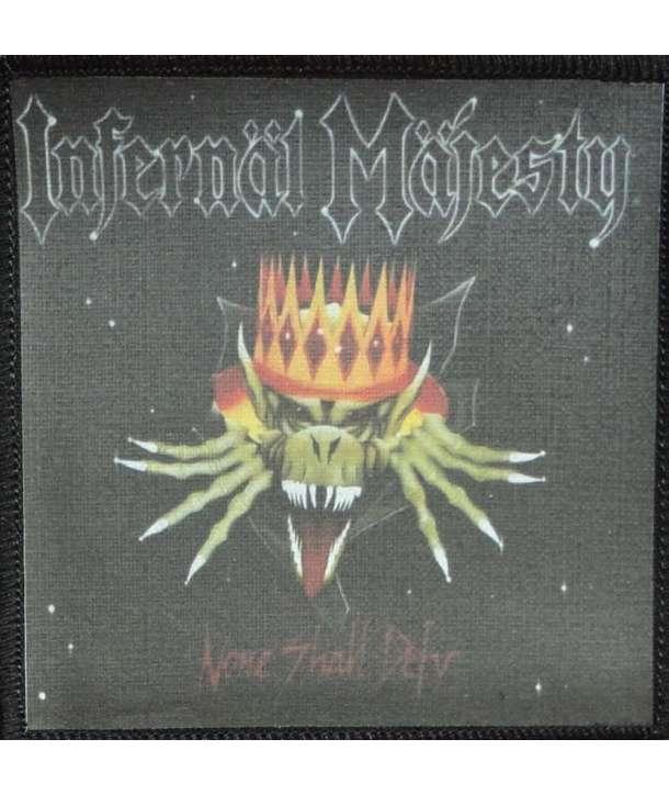 Parche INFERNAL MAJESTY - None Shall Defy